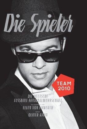 Die Spieler - Die deutsche Fußball-Nationalmannschaft. Team 2010