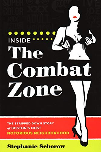 Park Saucer - Inside the Combat Zone: The Stripped Down Story of Boston's Most Notorious Neighborhood