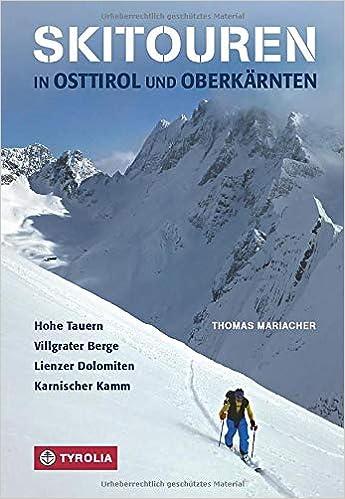 Skitouren In Osttirol Und Oberkarnten Hohe Tauern Villgrater Berge Lienzer Dolomiten Karnischer Kamm Amazon De Mariacher Thomas Bucher