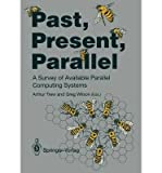 Past, Present, Parallel : A Survey of Available Parallel Computing Systems, Arthur Trew, 0387196641