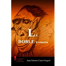 La DOBLE Evolucion (Spanish Edition) Jun 16, 2014