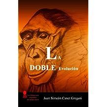 La DOBLE Evolucion (Spanish Edition) Jun 16, 2014