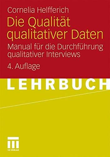 die-qualitt-qualitativer-daten-manual-fr-die-durchfhrung-qualitativer-interviews