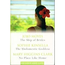 Of Love and Life - The Ship of Brides. The Undomestic Goddess. No Place Like Home.