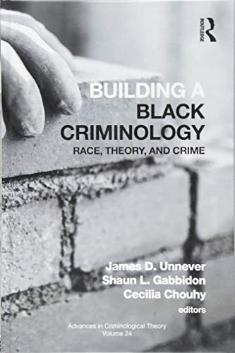 (Building a Black Criminology, Volume 24: Race, Theory, and Crime (Advances in Criminological Theory))