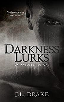 Darkness Lurks (Darkness Series Book 1) by [Drake, J.L.]