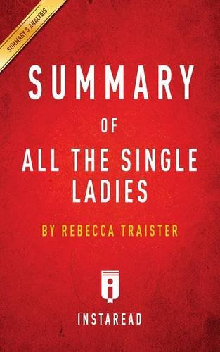 Summary of All the Single Ladies by Rebecca Traister | Includes Analysis