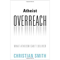 Atheist Overreach: What Atheism Can't Deliver