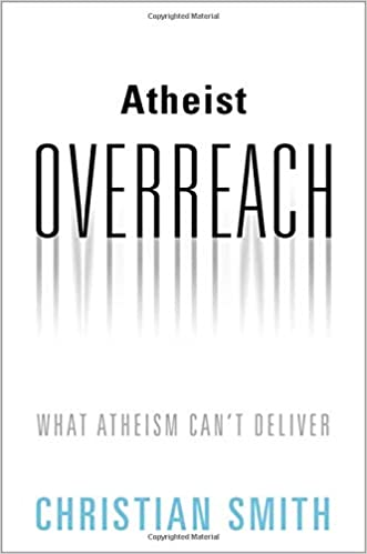 Atheist Overreach: What Atheism Can't Deliver: Christian