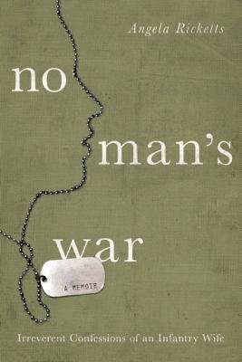 Read Online No Man's War( Irreverent Confessions of an Infantry Wife)[NO MANS WAR][Hardcover] pdf