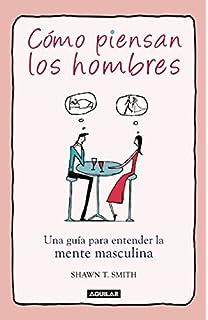 Como piensan los hombres (Spanish Edition)