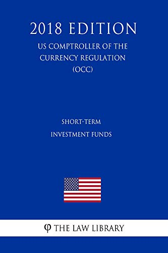 - Short-term Investment Funds (US Comptroller of the Currency Regulation) (OCC) (2018 Edition)