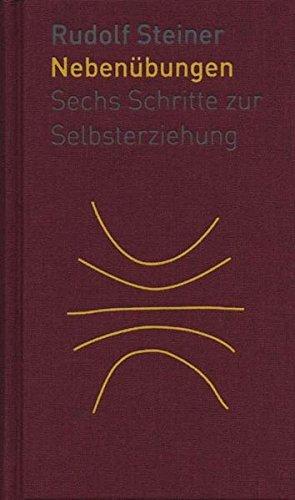 Die Nebenübungen: Sechs Schritte zur Selbsterziehung (Die kleinen Begleiter) Gebundenes Buch – 22. Januar 2016 Ates Baydur Rudolf Steiner Rudolf Steiner Verlag 3727452951