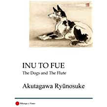 Inu to Fue: The Dogs and The Flute (Japanese Edition)