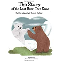 The Story of the Lost Bear, Two Suns: The Way to Equality is Through the Heart