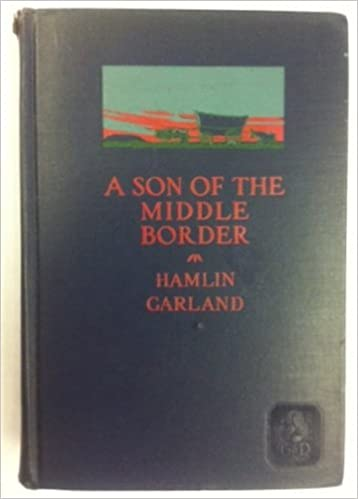 A Son of the Middle Border [Hardcover] by Hamlin, Garland