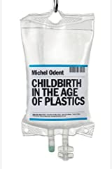 Childbirth in the Age of Plastics Paperback