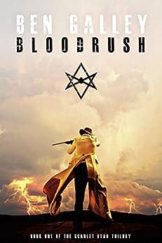 Bloodrush (The Scarlet Star Trilogy Book 1) by [Galley, Ben]
