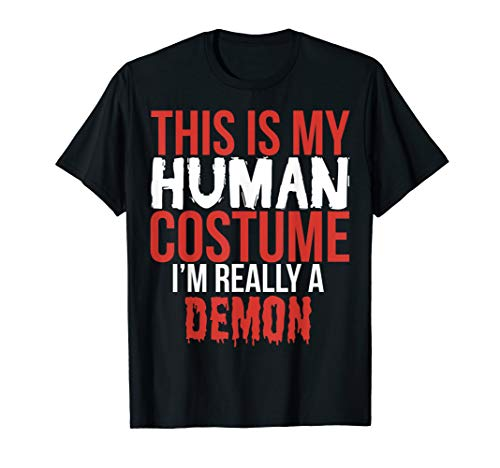 This Is My Human Costume I'm Really A Demon T -