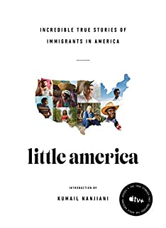 Book Cover: Little America: Incredible True Stories of Immigrants in America
