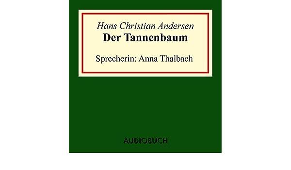 Andersen Der Tannenbaum.Amazon Com Der Tannenbaum Audible Audio Edition Hans Christian