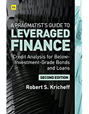 A Pragmatist's Guide to Leveraged Finance: Credit Analysis for Below-Investment-Grade Bonds and Loans