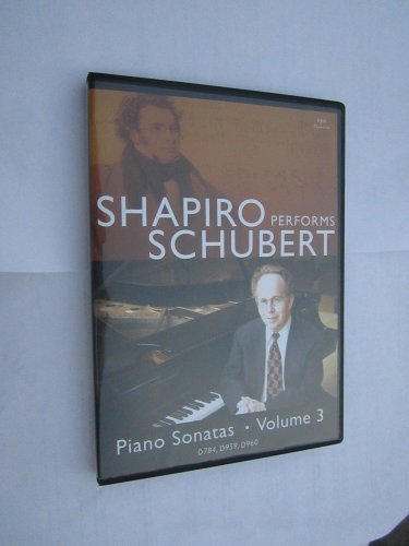 Shapiro Performs Schubert Volume 3: Piano Sonatas D784, D959, D960 plus Moment musical Number 2 in A-flat D780