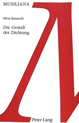 Die Gestalt der Dichtung: Der Einfluss der Gestalttheorie auf das Werk Robert Musils (Musiliana)