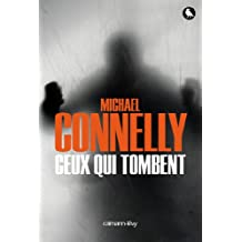 Ceux qui tombent (Harry Bosch t. 18) (French Edition)