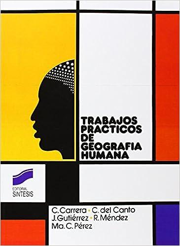 Trabajos prácticos de geografía humana (Coleccion Trabajos