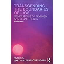 Transcending the Boundaries of Law: Generations of Feminism and Legal Theory