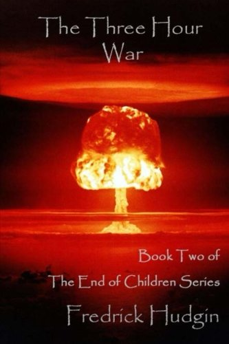 The Three Hour War (The End of Children) (Volume 2)