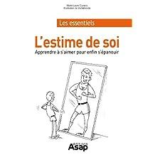 L'estime de soi : Apprendre à s'aimer en 15 leçons (French Edition)