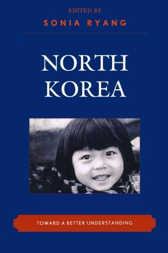 North Korea: Toward a Better Understanding: Toward a Better Understanding (New Asian Anthropology)