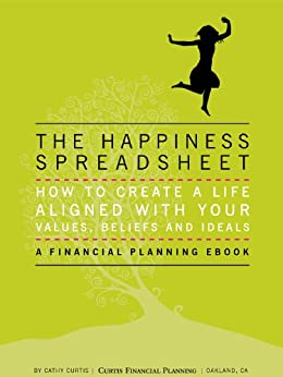 The Happiness Spreadsheet: How To Create A Budget Aligned with Your Values, Beliefs and Ideals by [Curtis, Cathy]