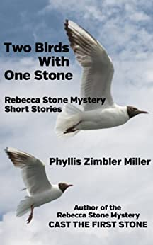 Two Birds With One Stone: Rebecca Stone Mystery Short Stories by [Miller, Phyllis Zimbler]