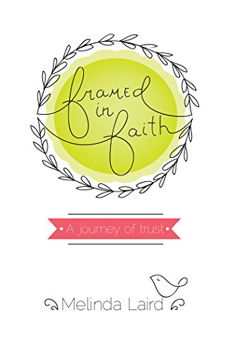 - Framed in Faith: A Journey of Trust