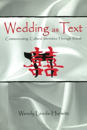 Wedding as Text: Communicating Cultural Identities Through Ritual (Routledge Communication Series) by Brand: Routledge