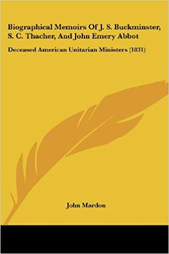 Book Biographical Memoirs Of J. S. Buckminster, S. C. Thacher, And John Emery Abbot: Deceased American Unitarian Ministers (1831)