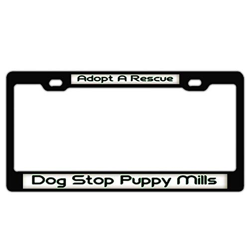 Adopt A Rescue Dog Stop Puppy Mills Black Metal License Plate Frame Tag Holder