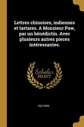 Lettres Chinoises, Indiennes Et Tartares. a Monsieur Paw, Par Un Bénédictin. Avec Plusieurs Autres Pieces Intéressantes.