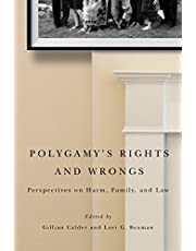 Polygamy's Rights and Wrongs: Perspectives on Harm, Family, and Law