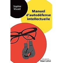 Manuel d'autodéfense intellectuelle (Documento) (French Edition)
