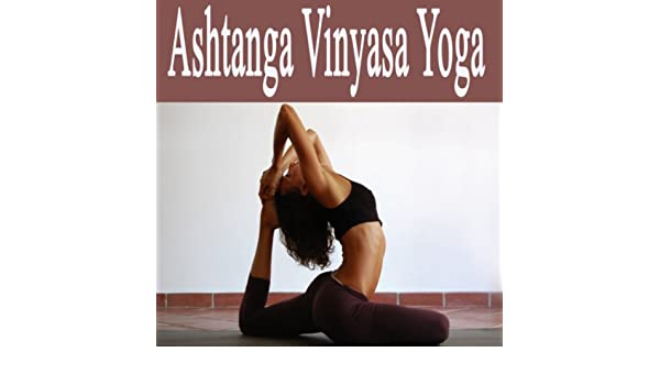 Kukktasana by Ashtanga Vinyasa Yoga on Amazon Music - Amazon.com