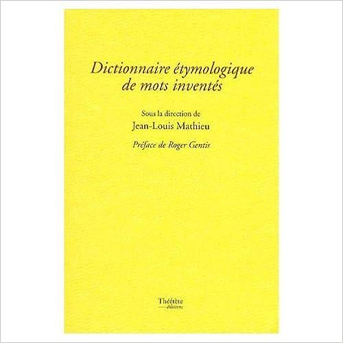 Livre Dictionnaire étymologique de mots inventés pdf