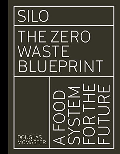 Silo: The Zero Waste Blueprint por Mr. Douglas McMaster