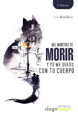Mil maneras de morir y yo me quedo con tu cuerpo (Spanish Edition) [Carloskaballero] (Tapa Blanda)