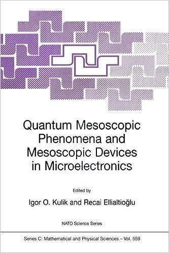 Quantum Mesoscopic Phenomena and Mesoscopic Devices in Microelectronics  (Nato Science Series C ) Softcover reprint of the original 1st ed. 2000  Edition 6e98916ad3bf2