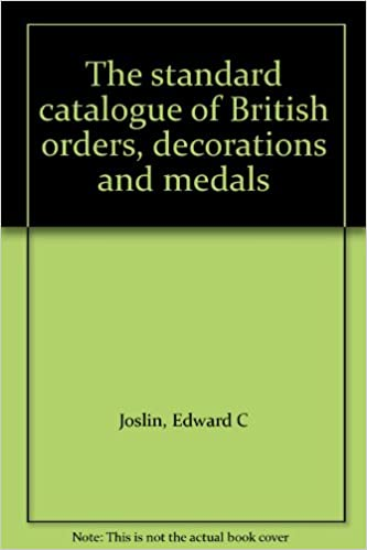the standard catalogue of british orders decorations and medals