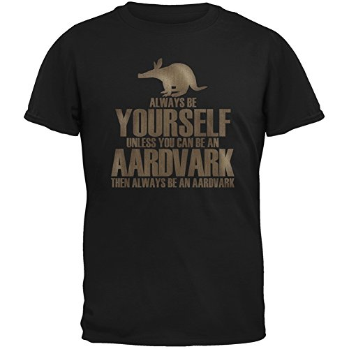 Always Be Yourself Aardvark T-Shirt <br>Select Your Size